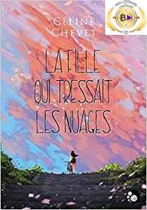 La fille qui tressait les nuages de Céline Chevet - sur ProseCafe